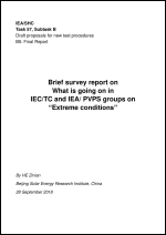 "Brief survey report on what is going on in IEC/TC and IEA/ PVPS groups on ""Extreme conditions"""