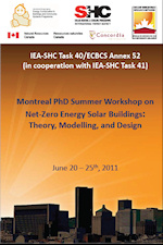 Montreal PhD Summer Workshop on Net-Zero Energy Solar Buildings: Theory, Modelling, and Design